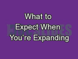 What to Expect When You're Expanding