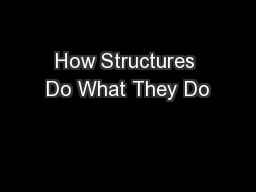 How Structures Do What They Do