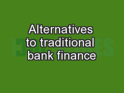 Alternatives to traditional bank finance