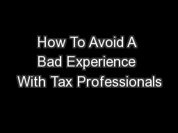 How To Avoid A Bad Experience With Tax Professionals PowerPoint PPT Presentation