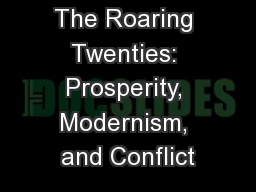 The Roaring Twenties: Prosperity, Modernism, and Conflict