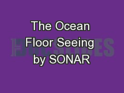 The Ocean Floor Seeing by SONAR
