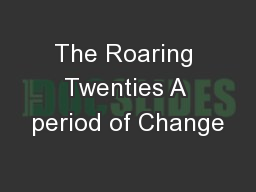 The Roaring Twenties A period of Change