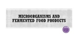 Microorganisms and fermented food products