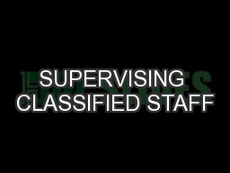 SUPERVISING CLASSIFIED STAFF