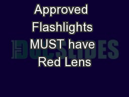 Approved  Flashlights MUST have Red Lens
