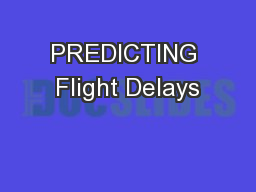 PREDICTING Flight Delays