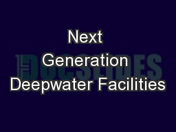 Next Generation Deepwater Facilities