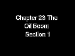 Chapter 23 The Oil Boom Section 1