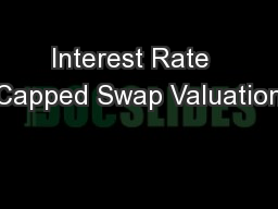 Interest Rate  Capped Swap Valuation