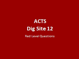 ACTS Dig Site 12 Red Level Questions