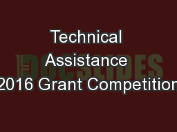 Technical Assistance 2016 Grant Competition