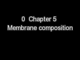 0  Chapter 5 Membrane composition
