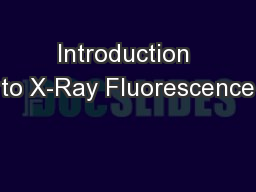 Introduction to X-Ray Fluorescence PowerPoint PPT Presentation