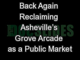 There and Back Again Reclaiming Asheville's Grove Arcade as a Public Market