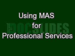 Using MAS for Professional Services
