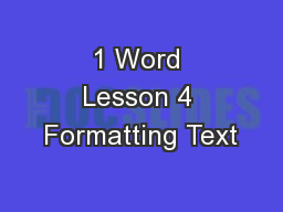 1 Word Lesson 4 Formatting Text