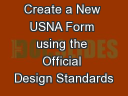 How to Create a New USNA Form using the Official Design Standards