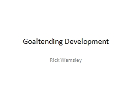 Goaltending Development Rick Wamsley PowerPoint PPT Presentation