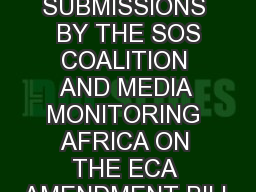 SUBMISSIONS  BY THE SOS COALITION AND MEDIA MONITORING AFRICA ON THE ECA AMENDMENT BILL