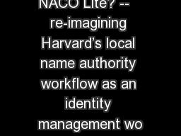 NACO Lite? --   re-imagining Harvard's local name authority workflow as an identity management wo
