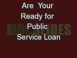 Are  Your Ready for Public Service Loan