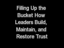 Filling Up the Bucket How Leaders Build, Maintain, and Restore Trust