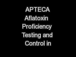 APTECA Aflatoxin  Proficiency Testing and Control in