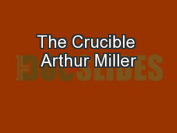 The Crucible Arthur Miller PowerPoint PPT Presentation