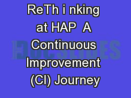 ReTh i nking at HAP  A Continuous Improvement (CI) Journey