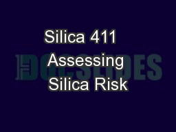 Silica 411   Assessing Silica Risk PowerPoint Presentation, PPT - DocSlides