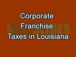 Corporate Franchise Taxes in Louisiana