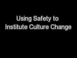 Using Safety to Institute Culture Change