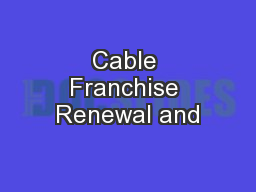 Cable Franchise Renewal and
