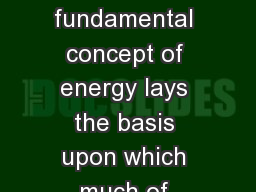 Essential idea:  The fundamental concept of energy lays the basis upon which much of science is bui