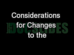 Considerations for Changes to the