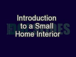 Introduction to a Small Home Interior
