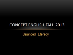 Balanced Literacy  Concept English Fall 2013