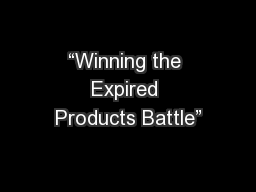 """Winning the Expired Products Battle"""