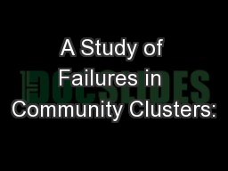 A Study of Failures in Community Clusters: