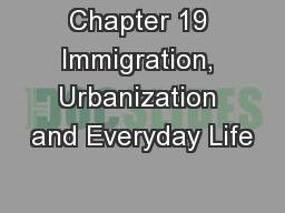 Chapter 19 Immigration, Urbanization and Everyday Life