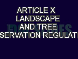 ARTICLE X   LANDSCAPE AND TREE CONSERVATION REGULATIONS