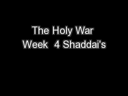 The Holy War Week  4 Shaddai's