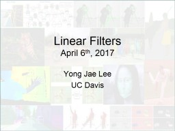 Linear Filters April  6 th