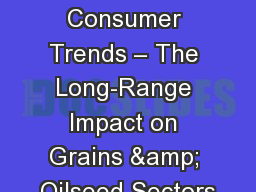 1 Food & Consumer Trends � The Long-Range Impact on Grains & Oilseed Sectors