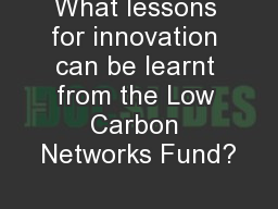 What lessons for innovation can be learnt from the Low Carbon Networks Fund?