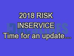 2018 RISK INSERVICE Time for an update…