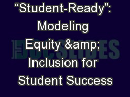 """Student-Ready"": Modeling Equity & Inclusion for Student Success"