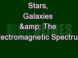 Stars, Galaxies & The Electromagnetic Spectrum