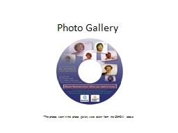 Photo Gallery *The photos seen in the photo gallery were taken from the CD-ROM